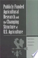 Publicly Funded Agricultural Research and the Changing Structure of U S  Agriculture