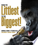 From the Littlest to the Biggest! Animal Book 4 Years Old | Children's Animal Books