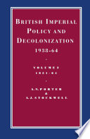 British Imperial Policy and Decolonization  1938 64