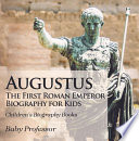 Augustus  The First Roman Emperor   Biography for Kids   Children s Biography Books