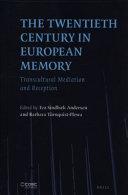 The Twentieth Century in European Memory