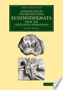 Monograph on the British Fossil Echinodermata from the Cretaceous Formations