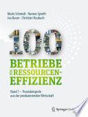 100 Betriebe für Ressourceneffizienz - Band 1