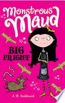 Monstrous Maud  Big Fright
