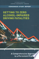 Getting to Zero Alcohol Impaired Driving Fatalities