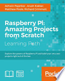 Raspberry Pi Amazing Projects From Scratch