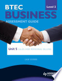 BTEC First Business Level 2 Assessment Guide  Unit 5 Sales and Personal Selling