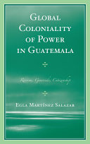 Global Coloniality of Power in Guatemala
