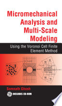 Micromechanical Analysis and Multi Scale Modeling Using the Voronoi Cell Finite Element Method