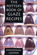 The Potter S Book Of Glaze Recipes
