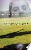 Half Moon Scar