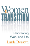 Women And Transition : menopause, childbirth, marriage, divorce, infertility, retirement, a career...