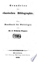Grundri   der classischen Bibliographie