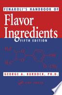 Fenaroli s Handbook of Flavor Ingredients  Fifth Edition