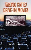 Talking Sixties Drive In Movies  Hardback
