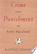 Crime and Punishment in Early Maryland