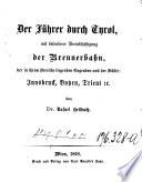 Der Führer durch Tyrol, mit besonderer Berücksichtigung der Brennerbahn