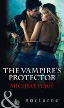 The Vampire's Protector (Mills & Boon Nocturne) Her Life For Over A Century Muscician Nicolo