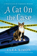 A Cat on the Case: A Witch Cats of Cambridge Mystery