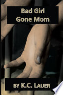 Bad Girl Gone Mom : depression that impact her young adult years, she...