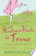 Head Over Heels in France Book PDF