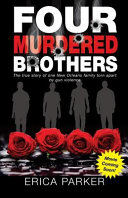 Four Murdered Brothers : new orleans has the dubious honor of being...