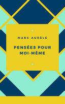 Marc Aurèle : Pensées pour moi-même