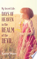My Secret Life Days Of Heaven In The Realm Of The Devil