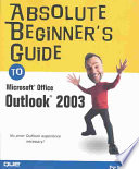 Absolute Beginner s Guide to Microsoft Office Outlook 2003