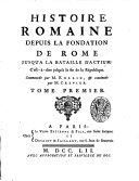 Histoire romaine, depuis la fondation de Rome jusqu'à la bataille d'Actium, tome 1