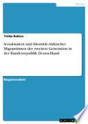 Sozialisation und Identität türkischer Migrantinnen der zweiten Generation in der Bundesrepublik Deutschland