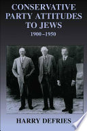 Conservative Party Attitudes to Jews 1900 1950