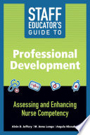 Staff Educator S Guide To Professional Development Assessing And Enhancing Nurse Competency