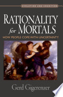 Rationality For Mortals : from the perspective of logic...