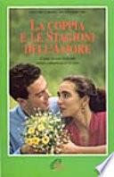La coppia e le stagioni dell amore  Come vivere insieme senza complicarsi la vita