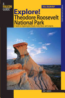 Explore  Theodore Roosevelt National Park