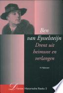 Ben van Eysselsteijn (1898-1973), Drent uit heimwee en verlangen