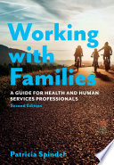 Working With Families A Guide For Health And Human Services Professionals Second Edition