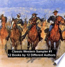 Classic Western Sampler  1  12 Books by 12 Different Authors