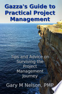 Gazza s Guide to Practical Project Management