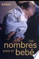 Los nombres para el bebe/ Baby names