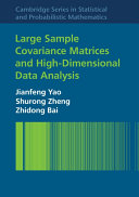 Large Sample Covariance Matrices and High Dimensional Data Analysis