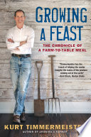 Growing a Feast  The Chronicle of a Farm to Table Meal