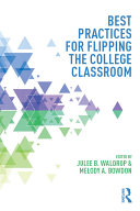 Best Practices for Flipping the College Classroom Book