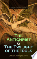 The Antichrist   The Twilight of the Idols  Modern Philosophy Series