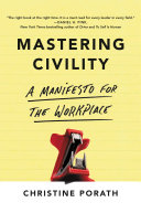 Mastering Civility Shows Why It Pays To