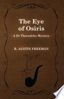 The Eye of Osiris  A Dr Thorndyke Mystery