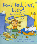 Don't Tell Lies, Lucy! Tells One Lie Too Many And Learns A