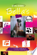 Dog Days: Bella's Diary In This Humorous Pet Story With Illustrations