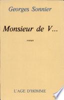 Monsieur de V --